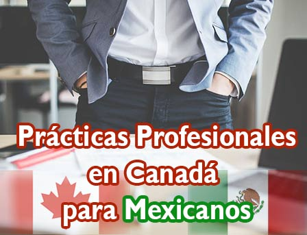 practicas en canada para mexicanos